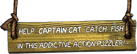 Help Captain Cat catch fish in this addictive action puzzler!